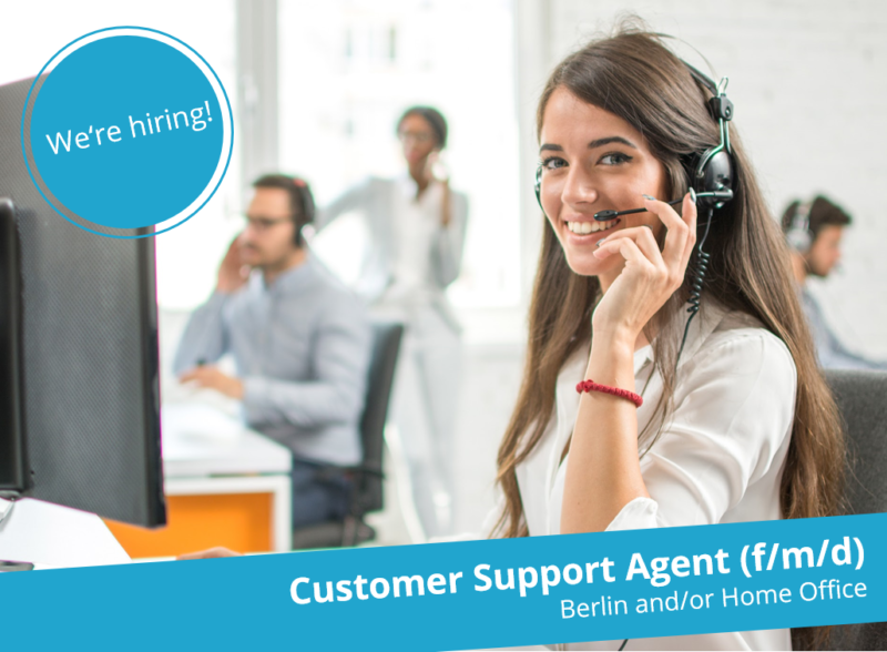 Customer Support Agent - Berlin and/or Home Office (f/m/d)