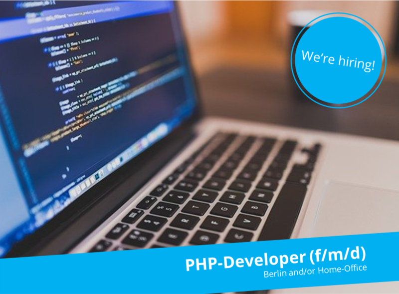 PHP-Developer (f/m/d) - Berlin and/or Home Office